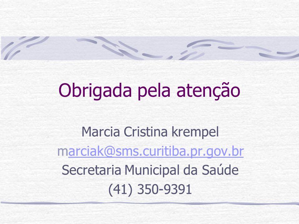 Obrigada pela atenção Marcia Cristina krempel