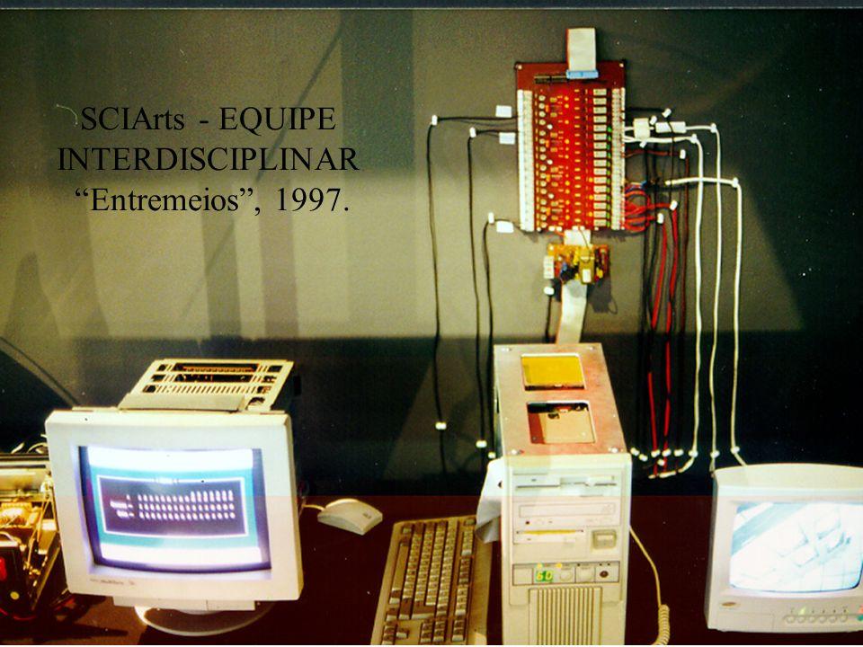 SCIArts - EQUIPE INTERDISCIPLINAR Entremeios , 1997.