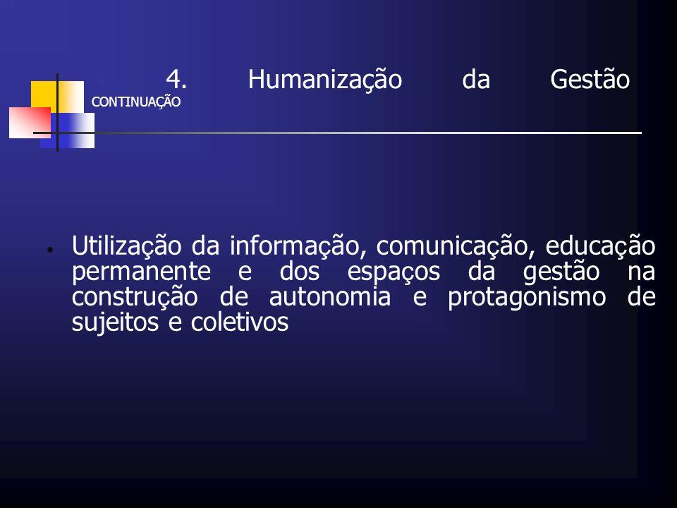 4 4. Humanização da Gestão CONTINUAÇÃO