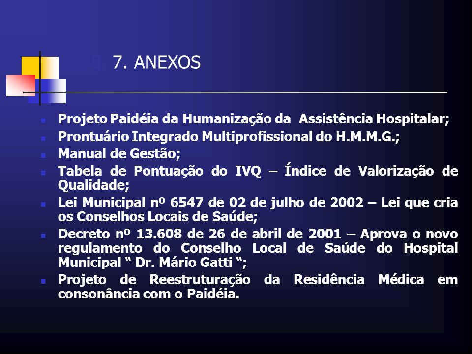 8. 7. ANEXOS Projeto Paidéia da Humanização da Assistência Hospitalar;