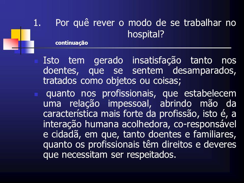 Por quê rever o modo de se trabalhar no hospital continuação