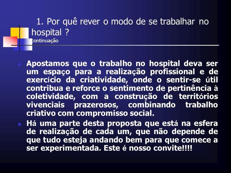 11. Por quê rever o modo de se trabalhar no hospital continuação