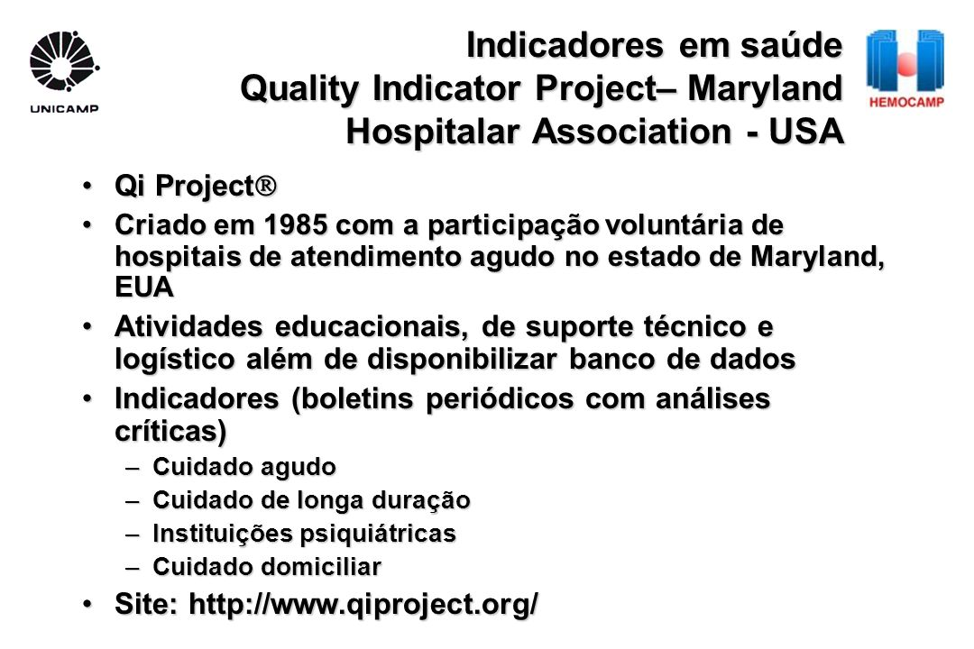 Indicadores em saúde Quality Indicator Project– Maryland Hospitalar Association - USA