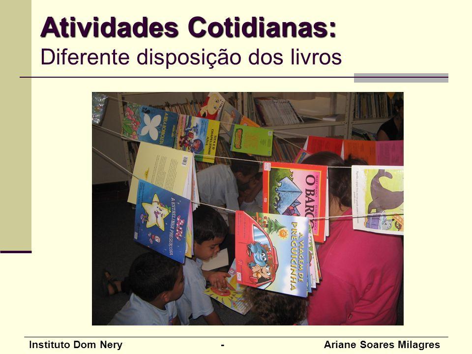 Atividades Cotidianas: Diferente disposição dos livros