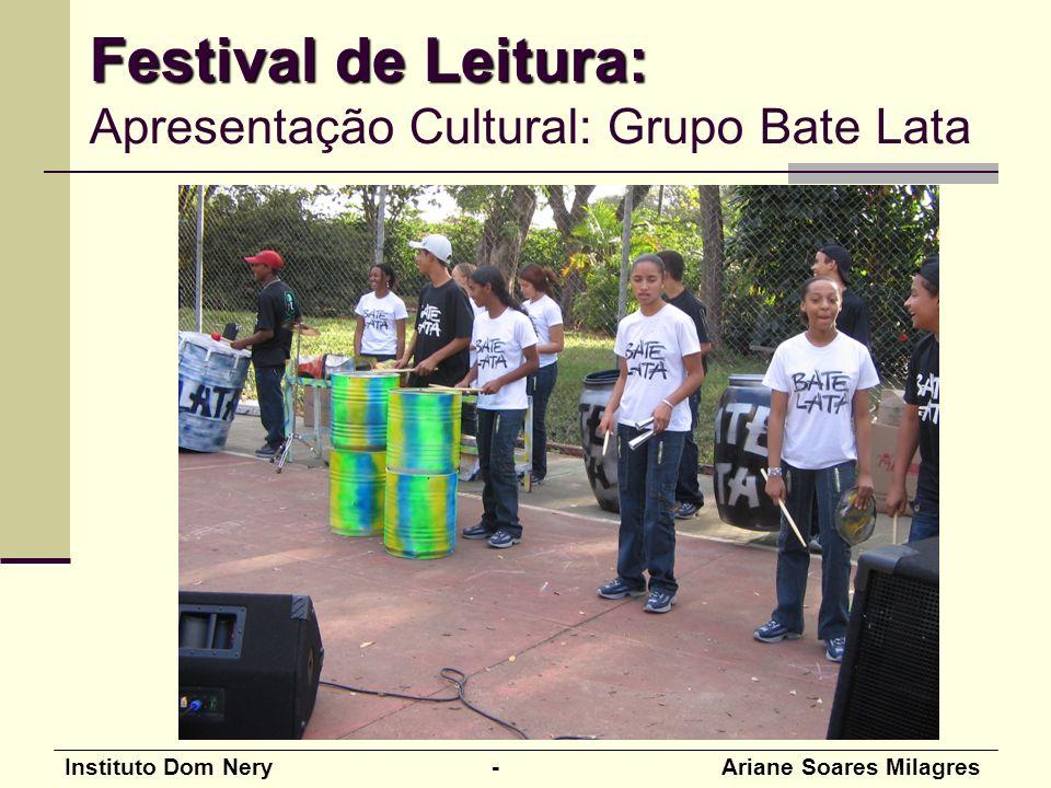 Festival de Leitura: Apresentação Cultural: Grupo Bate Lata