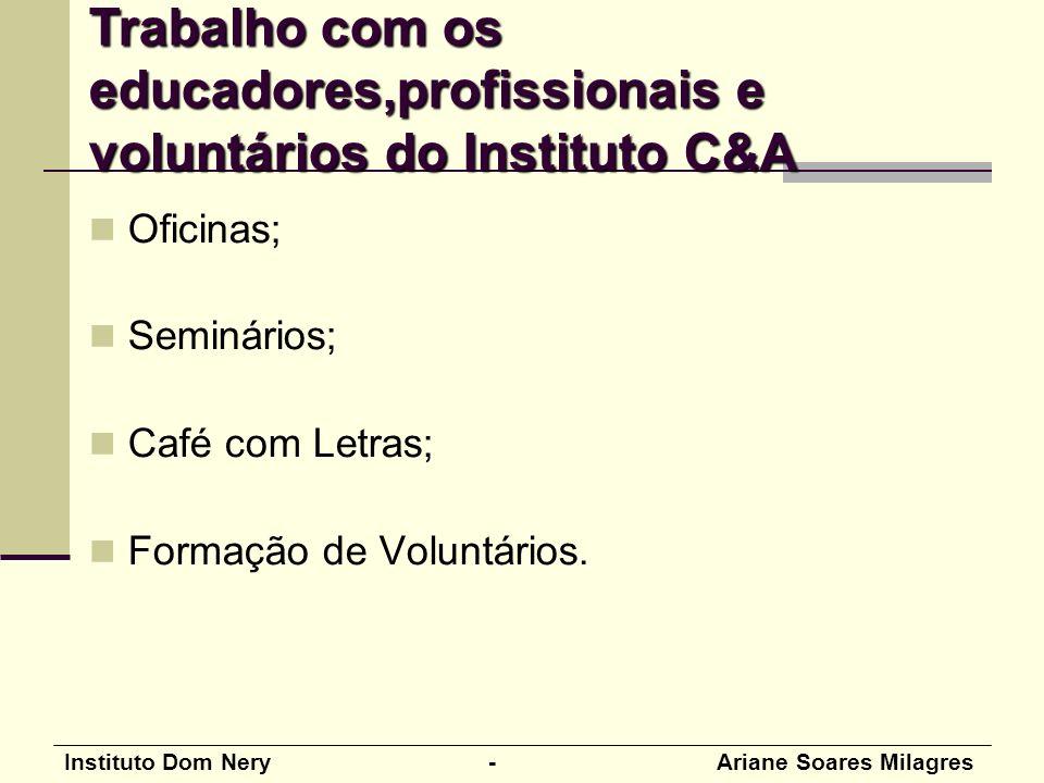 Trabalho com os educadores,profissionais e voluntários do Instituto C&A
