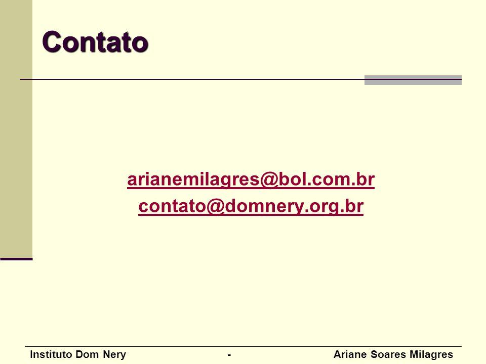Contato arianemilagres@bol.com.br contato@domnery.org.br