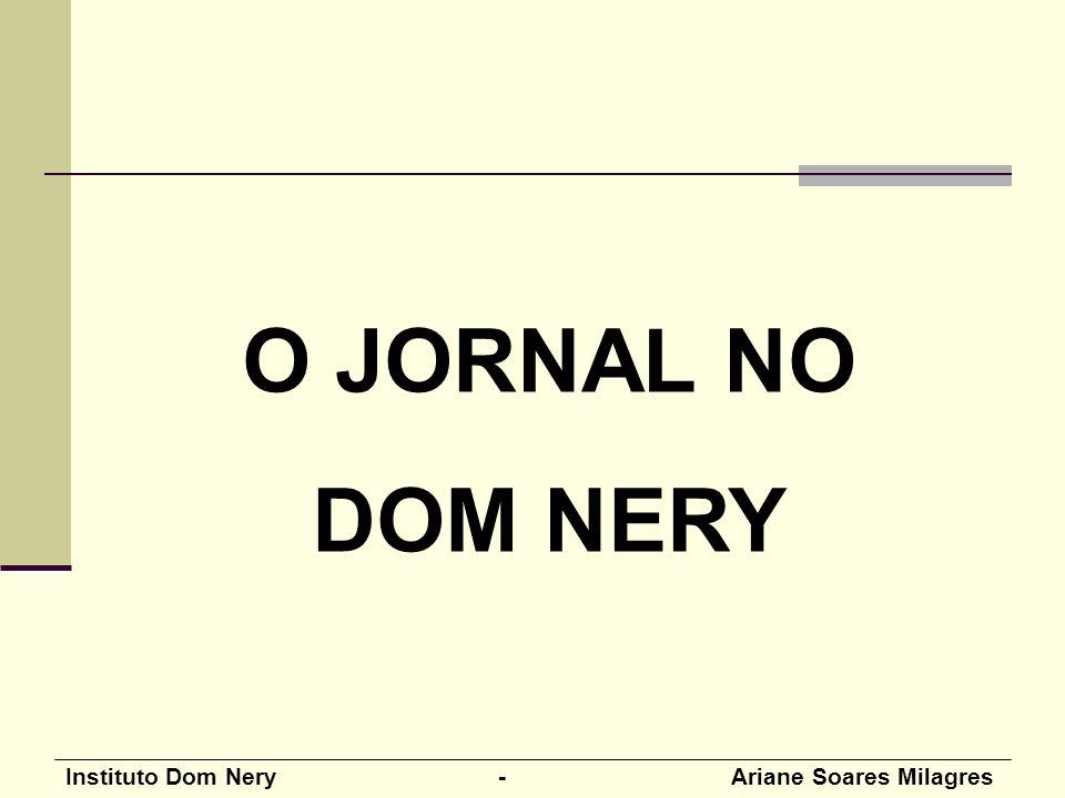 O JORNAL NO DOM NERY.