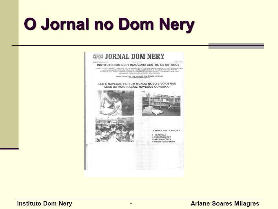 O Jornal no Dom Nery Instituto Dom Nery - Ariane Soares Milagres
