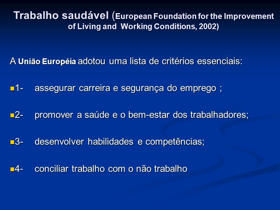 Trabalho saudável (European Foundation for the Improvement of Living and Working Conditions, 2002)