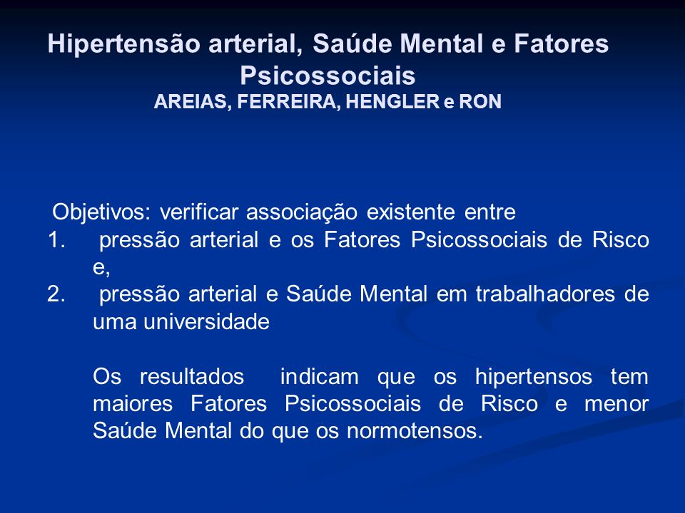 Hipertensão arterial, Saúde Mental e Fatores Psicossociais AREIAS, FERREIRA, HENGLER e RON