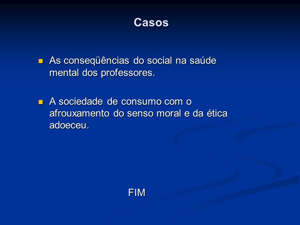 Casos As conseqüências do social na saúde mental dos professores.