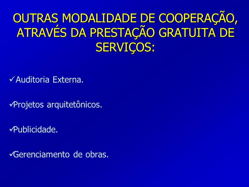 OUTRAS MODALIDADE DE COOPERAÇÃO, ATRAVÉS DA PRESTAÇÃO GRATUITA DE SERVIÇOS: