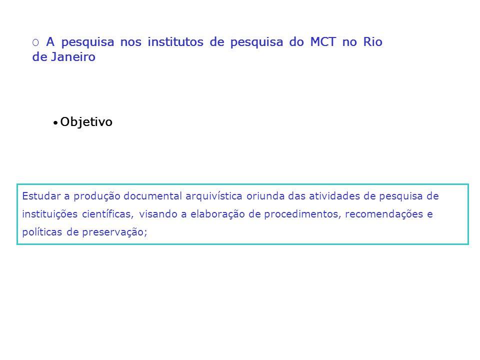 O A pesquisa nos institutos de pesquisa do MCT no Rio de Janeiro