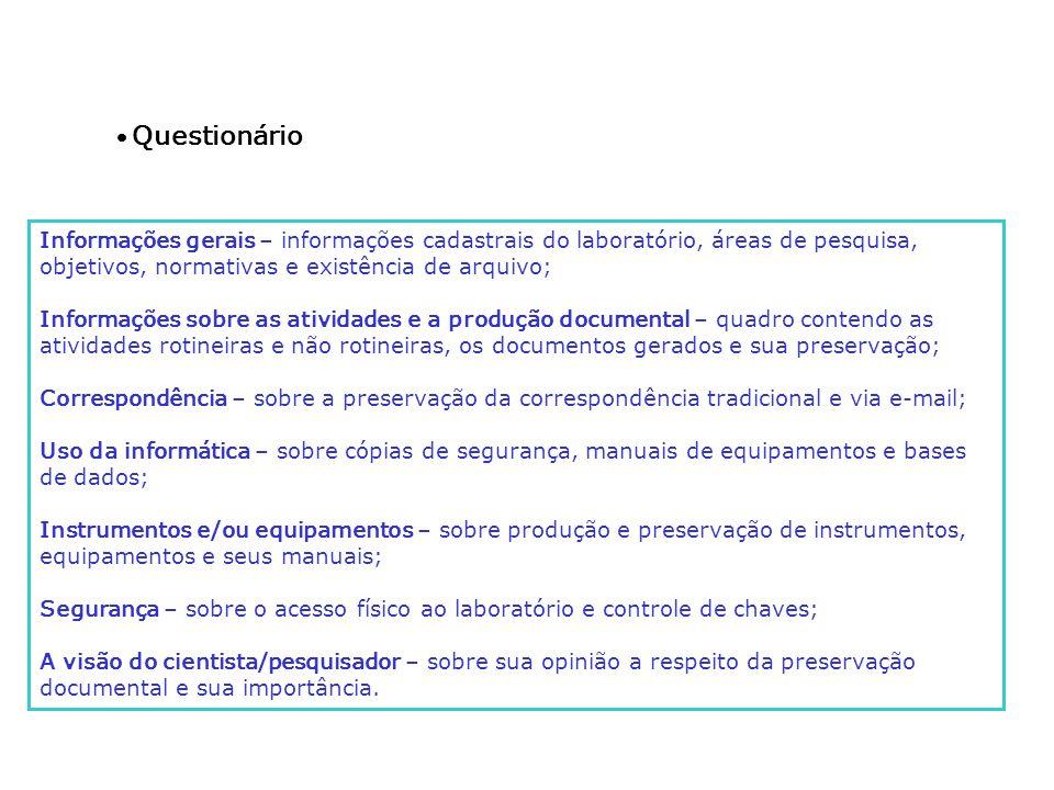 · Questionário Informações gerais – informações cadastrais do laboratório, áreas de pesquisa, objetivos, normativas e existência de arquivo;