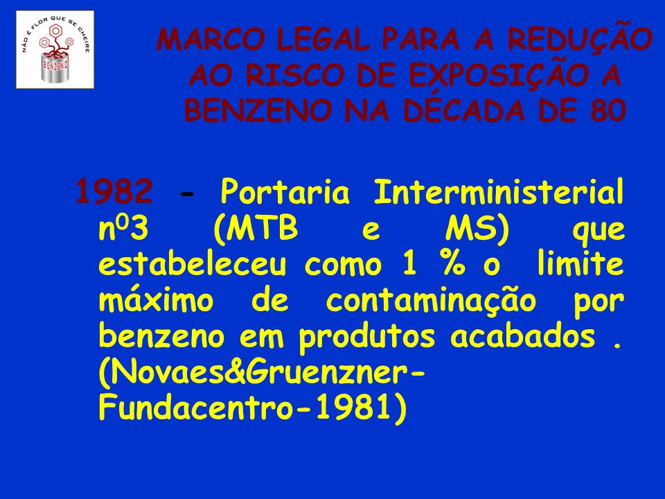 MARCO LEGAL PARA A REDUÇÃO AO RISCO DE EXPOSIÇÃO A BENZENO NA DÉCADA DE 80