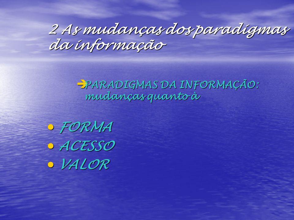 2 As mudanças dos paradigmas da informação