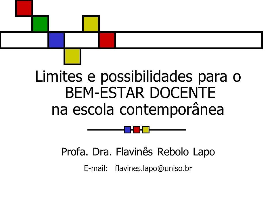 Profa. Dra. Flavinês Rebolo Lapo E-mail: flavines.lapo@uniso.br