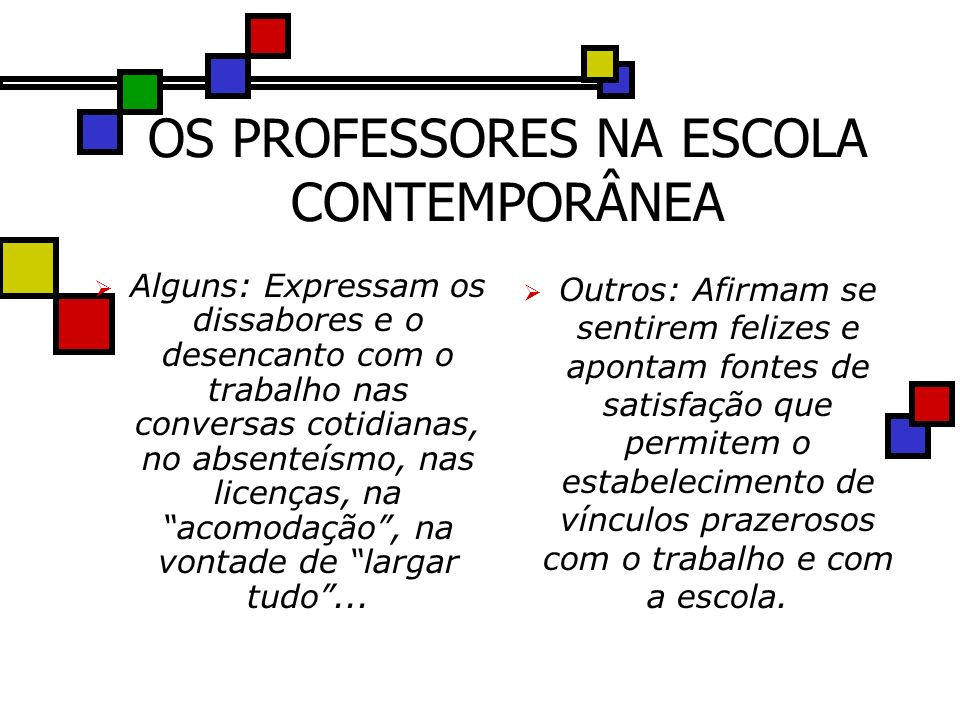 OS PROFESSORES NA ESCOLA CONTEMPORÂNEA