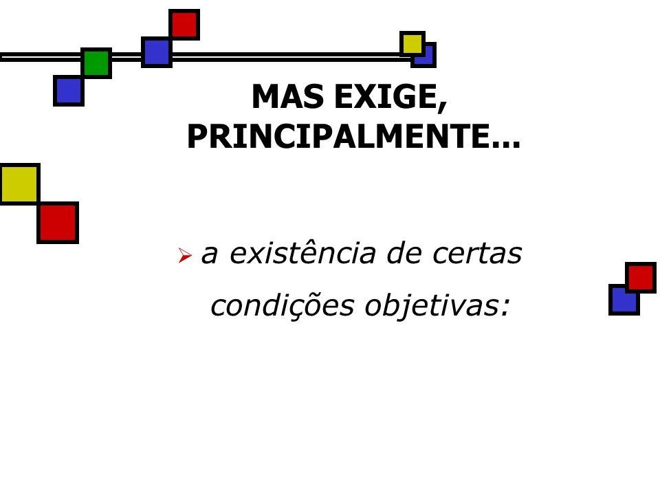 MAS EXIGE, PRINCIPALMENTE...