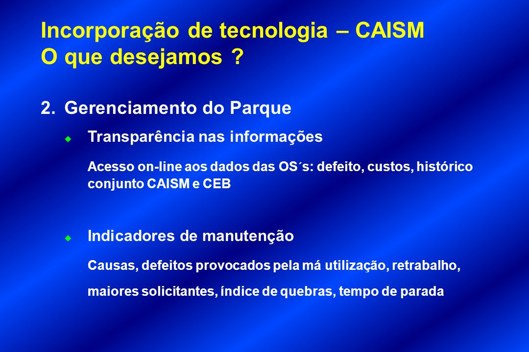 Incorporação de tecnologia – CAISM O que desejamos