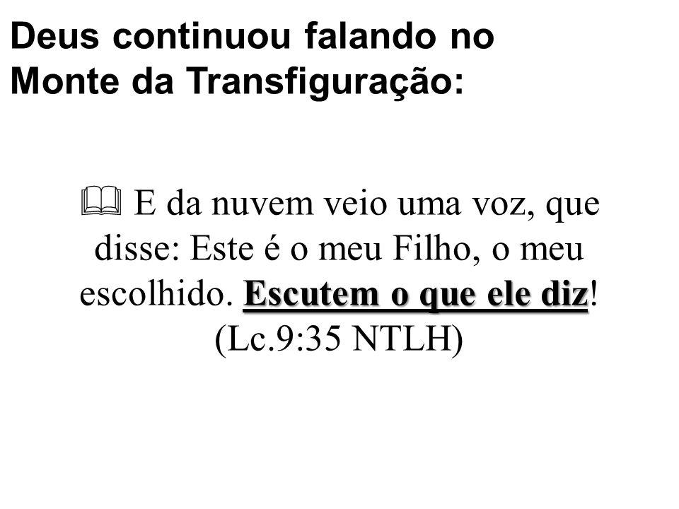 Deus continuou falando no Monte da Transfiguração: