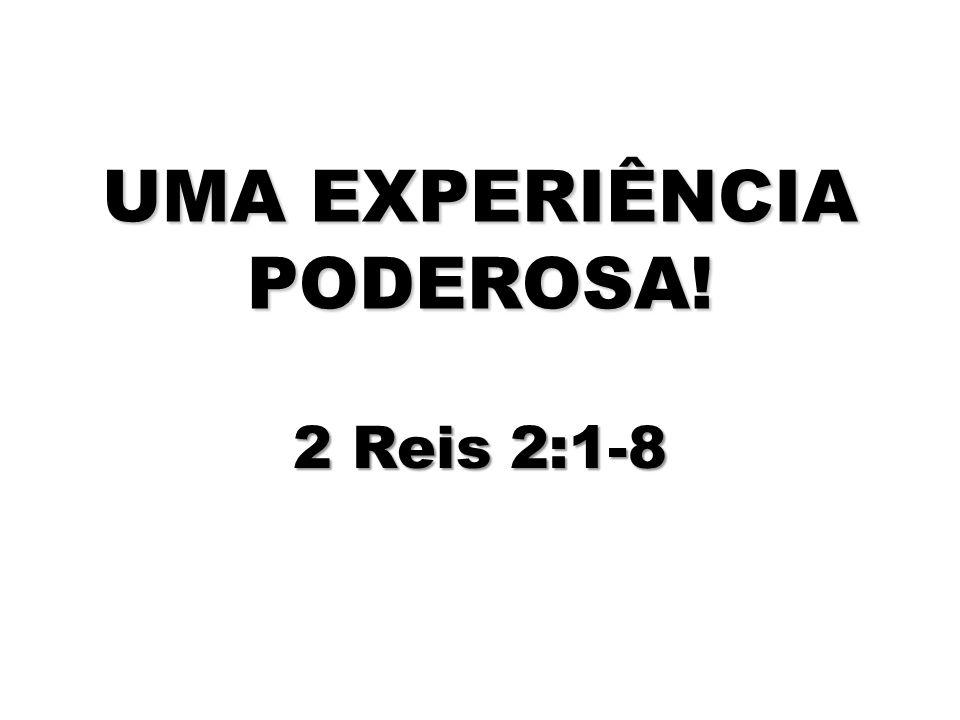 UMA EXPERIÊNCIA PODEROSA!