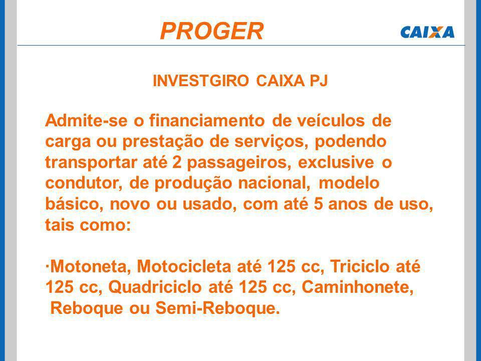PROGER INVESTGIRO CAIXA PJ.