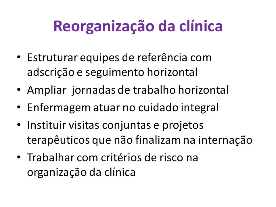 Reorganização da clínica