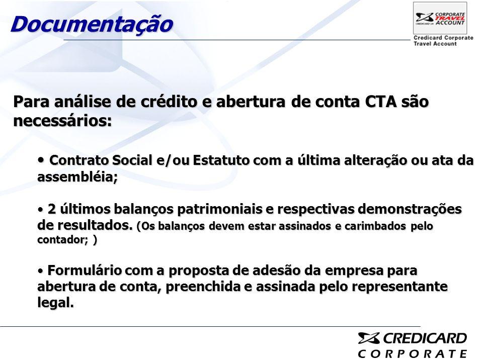 Documentação Para análise de crédito e abertura de conta CTA são necessários: