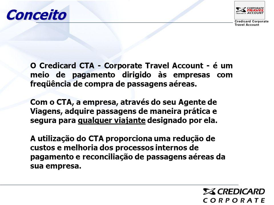 ConceitoO Credicard CTA - Corporate Travel Account - é um meio de pagamento dirigido às empresas com freqüência de compra de passagens aéreas.