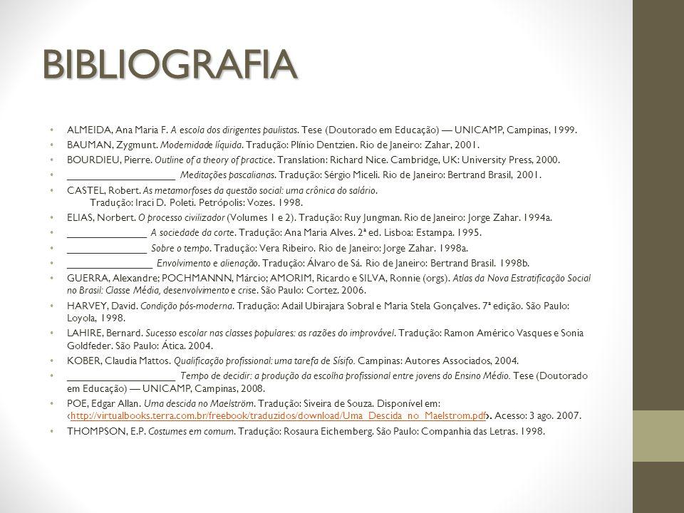 BIBLIOGRAFIA ALMEIDA, Ana Maria F. A escola dos dirigentes paulistas. Tese (Doutorado em Educação) — UNICAMP, Campinas, 1999.