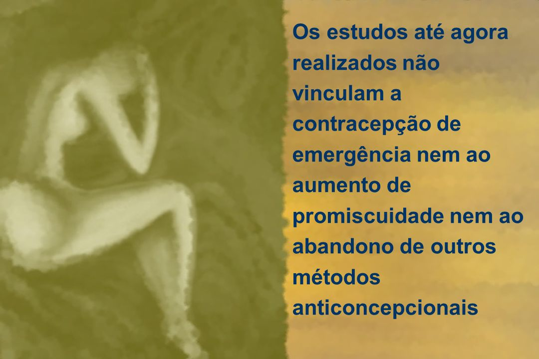 Os estudos até agora realizados não vinculam a contracepção de emergência nem ao aumento de promiscuidade nem ao abandono de outros métodos anticoncepcionais