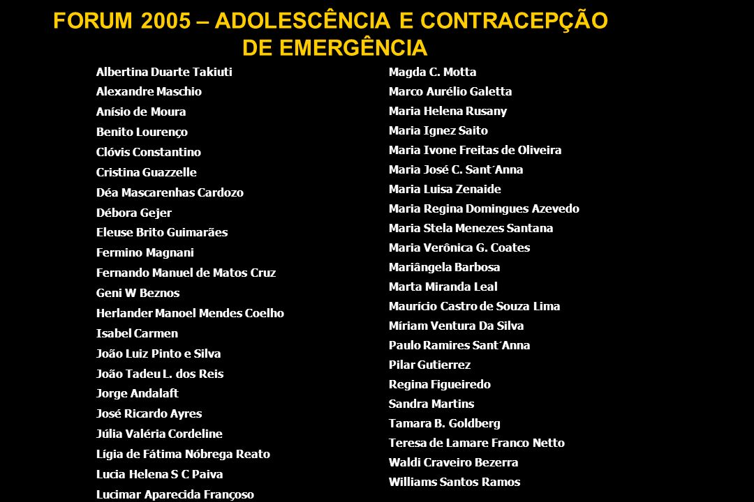 FORUM 2005 – ADOLESCÊNCIA E CONTRACEPÇÃO
