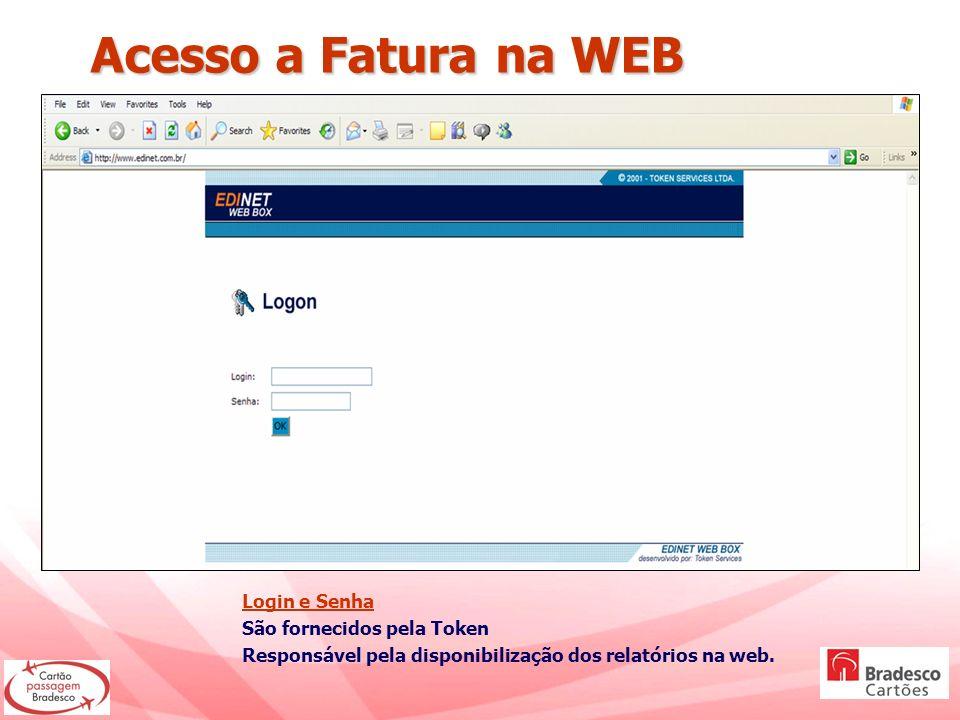 Acesso a Fatura na WEB Login e Senha São fornecidos pela Token