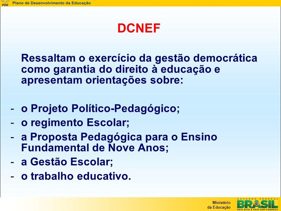 DCNEFRessaltam o exercício da gestão democrática como garantia do direito à educação e apresentam orientações sobre: