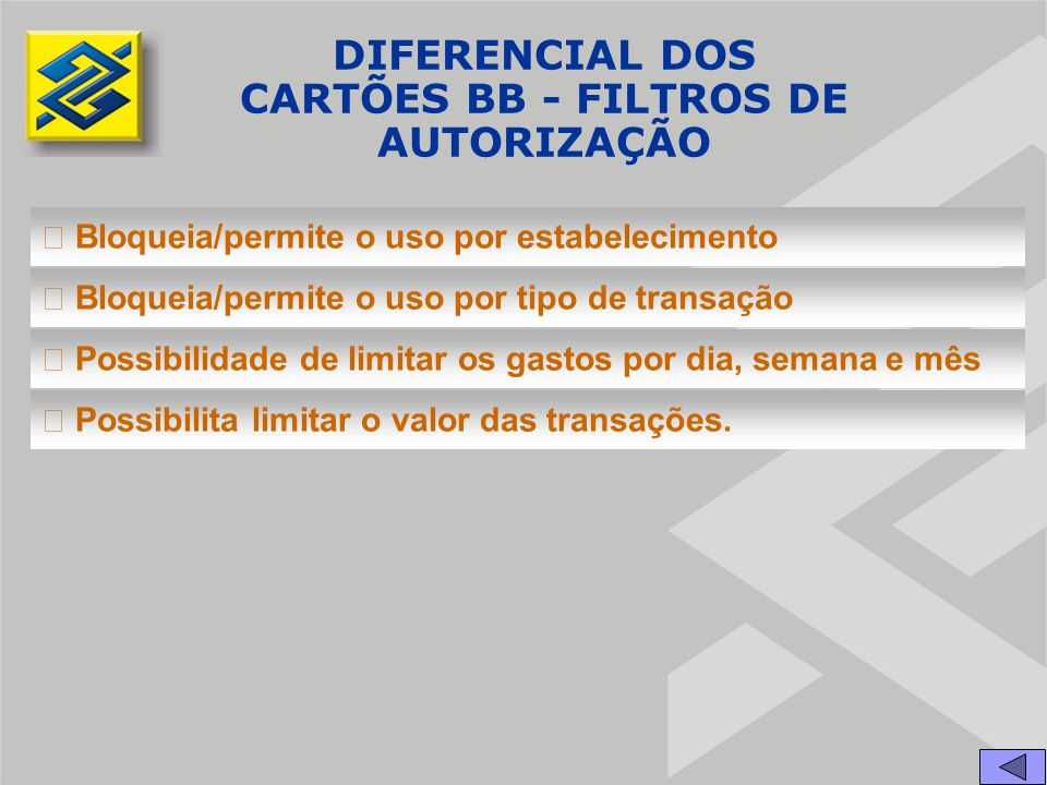 DIFERENCIAL DOS CARTÕES BB - FILTROS DE AUTORIZAÇÃO