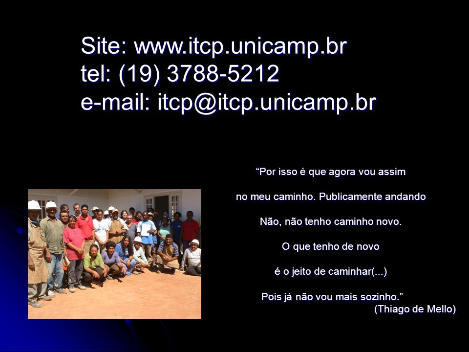 Site: www. itcp. unicamp. br tel: (19) 3788-5212 e-mail: itcp@itcp