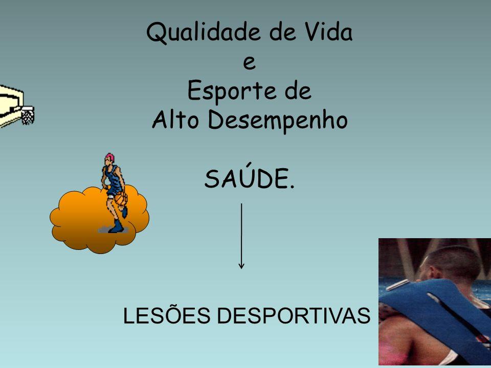 Qualidade de Vida e Esporte de Alto Desempenho SAÚDE.