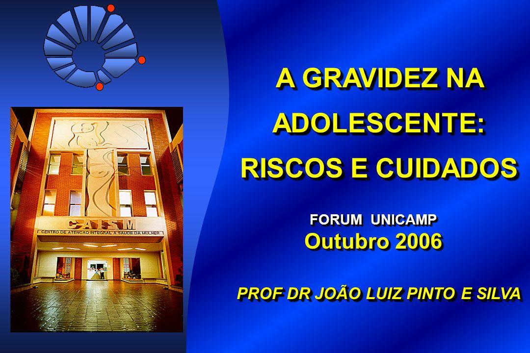 A GRAVIDEZ NA ADOLESCENTE: PROF DR JOÃO LUIZ PINTO E SILVA