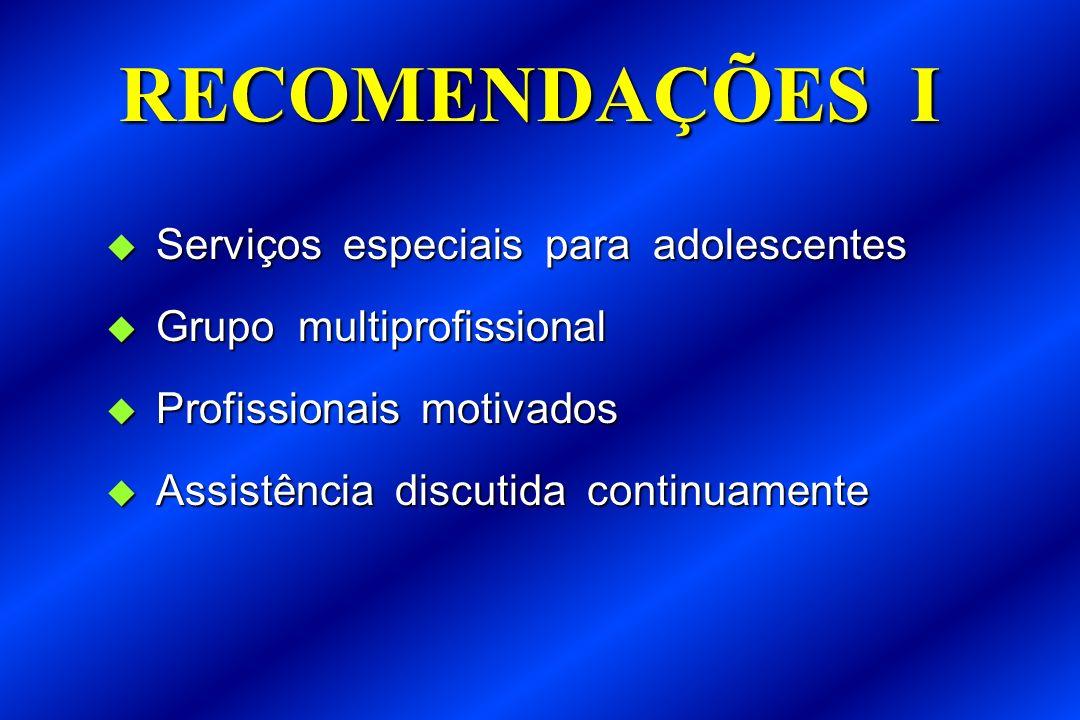 RECOMENDAÇÕES I Serviços especiais para adolescentes