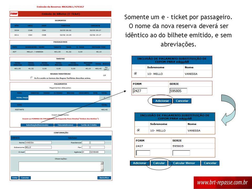 Somente um e - ticket por passageiro.
