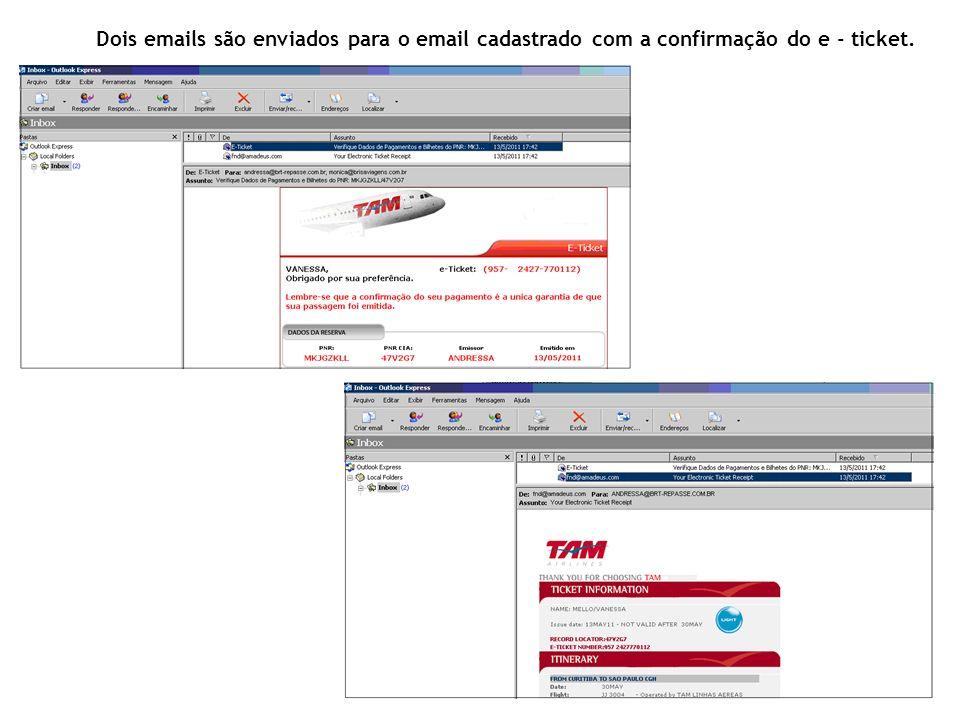 Dois emails são enviados para o email cadastrado com a confirmação do e - ticket.