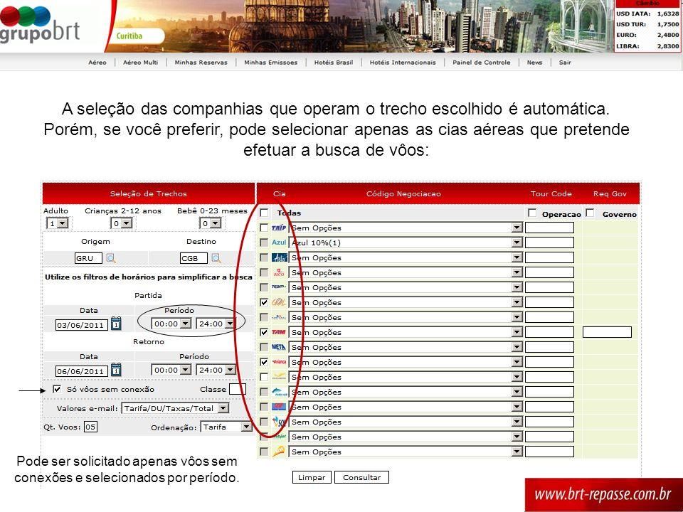 A seleção das companhias que operam o trecho escolhido é automática
