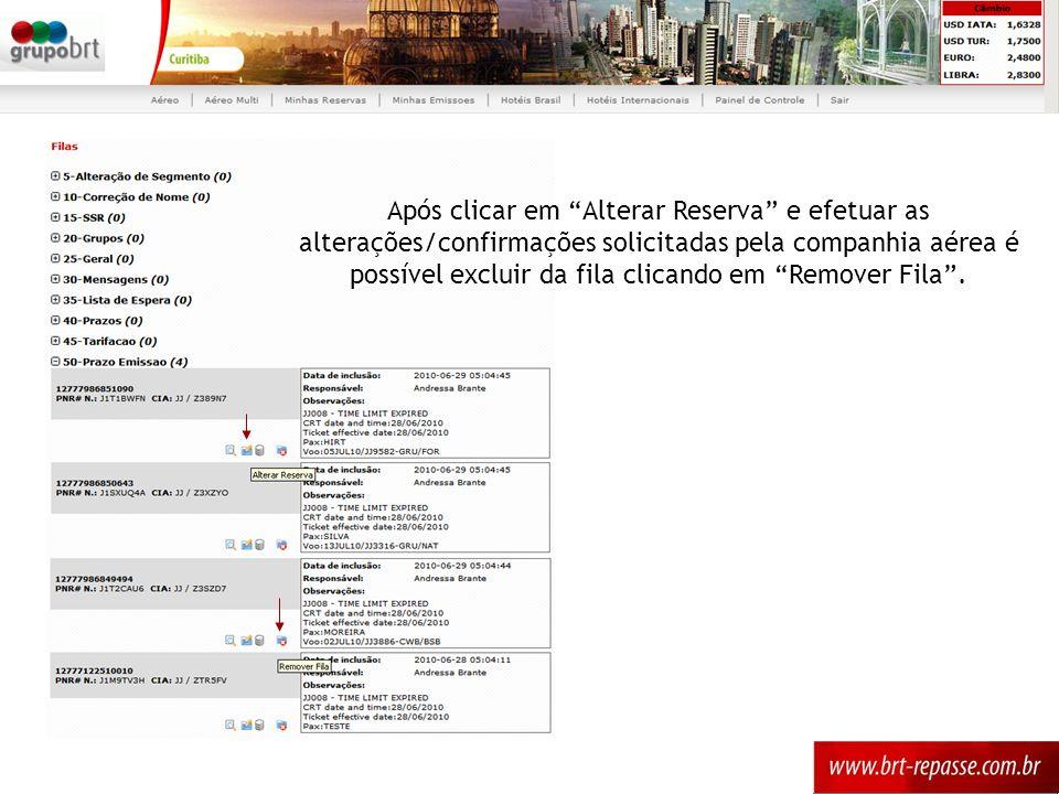 Após clicar em Alterar Reserva e efetuar as alterações/confirmações solicitadas pela companhia aérea é possível excluir da fila clicando em Remover Fila .