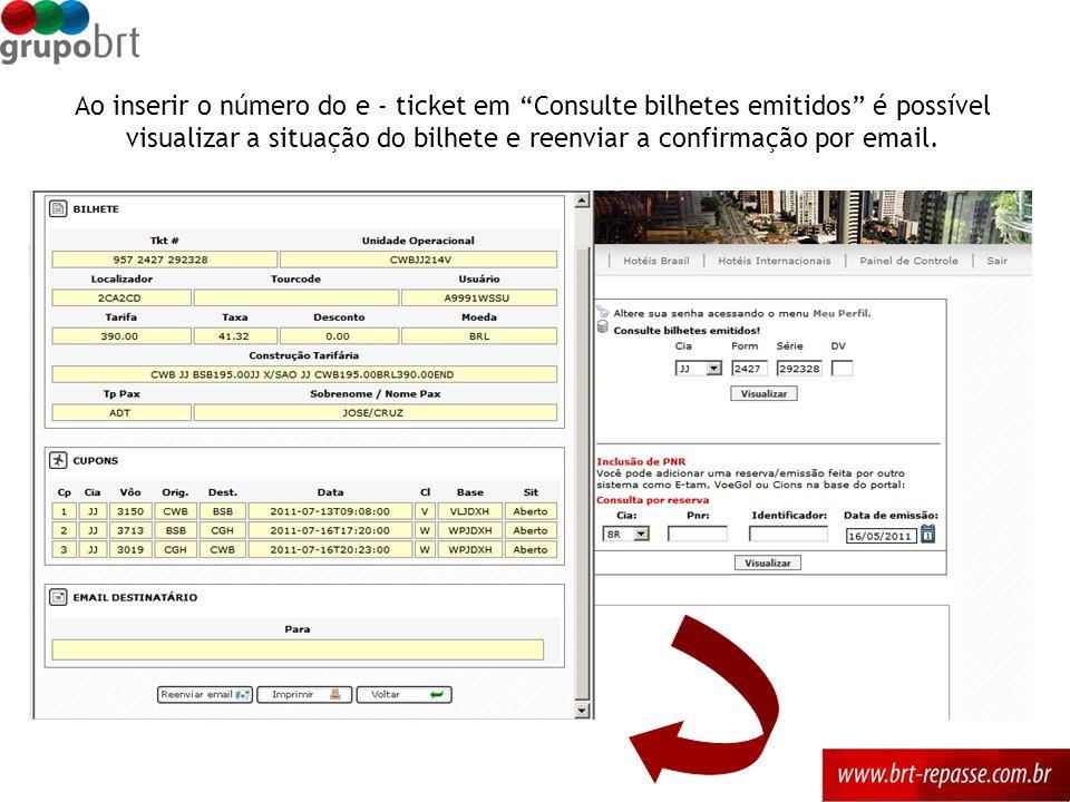 Ao inserir o número do e - ticket em Consulte bilhetes emitidos é possível visualizar a situação do bilhete e reenviar a confirmação por email.