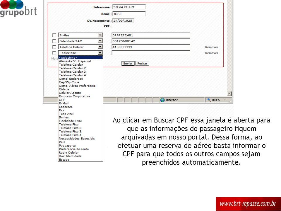 Ao clicar em Buscar CPF essa janela é aberta para que as informações do passageiro fiquem arquivadas em nosso portal.