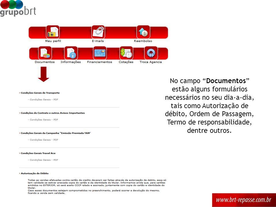 No campo Documentos estão alguns formulários necessários no seu dia-a-dia, tais como Autorização de débito, Ordem de Passagem, Termo de responsabilidade, dentre outros.