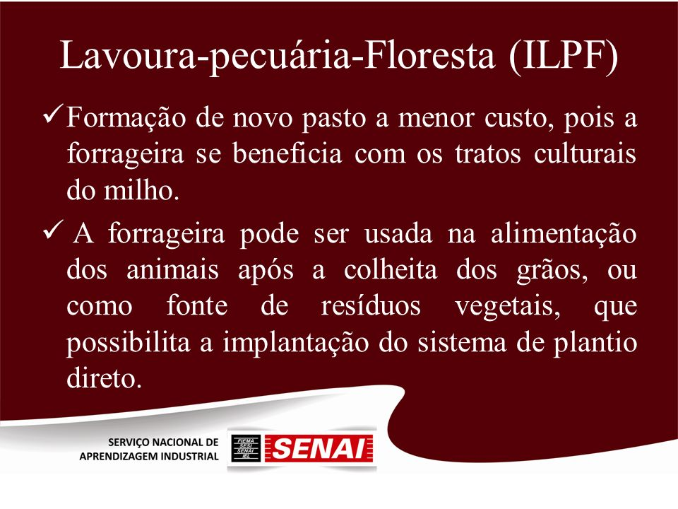 Lavoura-pecuária-Floresta (ILPF)