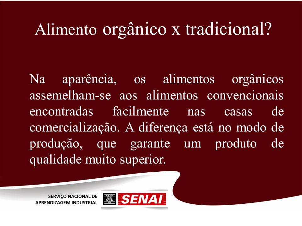 Alimento orgânico x tradicional